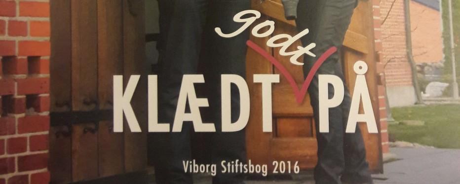 Viborg Stiftsårbog 2016 er udkommet | viborgstift.dk